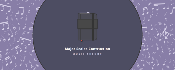 Music theory : major scales contruction
