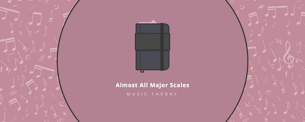 Music theory : almost all major scales