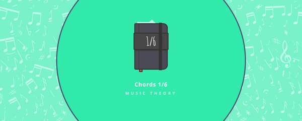 Music theory : chords - part 1 (introduction to chords, triads and major chords in root position)