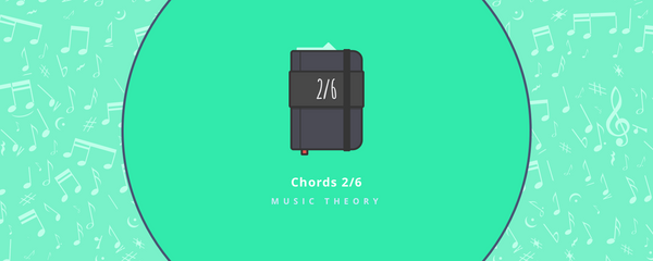 Music theory : chords - part 2