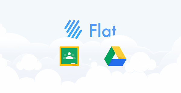 Updating Google Classroom and Google Drive support on Flat