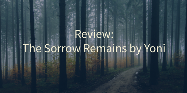Review: The Sorrow Remains by Yoni
