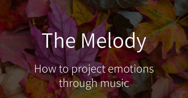 How to project emotions through music: Melody