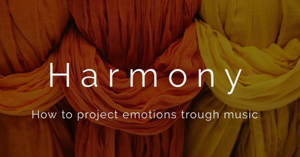 How to project emotions through music: Harmony