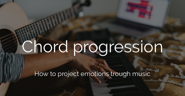 How to project emotions through music: chord progression